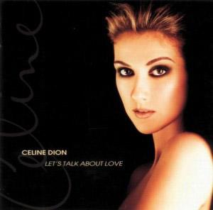 Celine Dion – Let's Talk About Love
